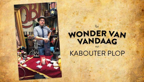Het wonder van vandaag met Kabouter Plop